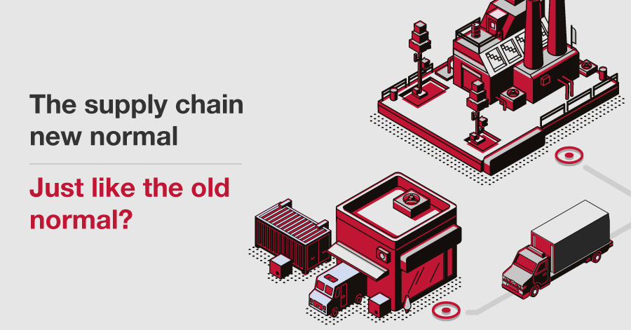 The supply chain new normal – just like the old normal?