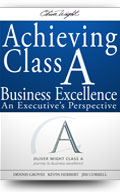 Achieving Class A Business Excellence - An Executive's Perspective