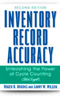 Inventory Record Accuracy: Unleashing the Power of Cycle Counting - Second Edition