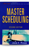 Master Scheduling: A Practical Guide to Competitive Manufacturing, 2nd Edition