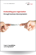 Unshackling your organisation through business decompression