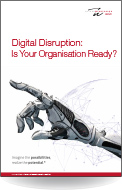 Digital Disruption Is Your Organisation Ready?