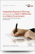 Integrated Business Planning (Advanced S&OP) Class A Behaviors in a Matrix Environment