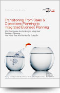 Transitioning From Sales and Operations Planning to Integrated Business Planning