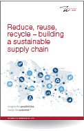 Reduce, reuse, recycle – building a sustainable supply chain