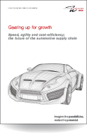 Gearing up for growth - Speed, agility and cost-efficiency; the future of the automotive supply chain