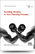 Avoiding Atrophy in Your Planning Process